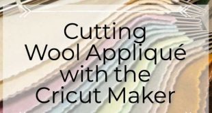 Cutting Wool Appliqué with the Cricut Maker