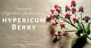DIY Hypericum Berry (Hypericum Androsaemum) Isian Buket dari Kain Flanel...