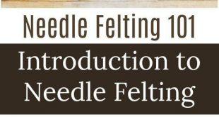 Needle Felting 101: Introduction to Needle Felting