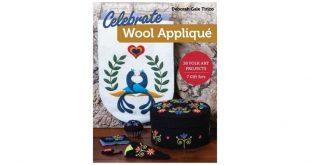 Celebrate Wool Appliqu : 30 Folk Art Projects, 7 Gift Sets - PAP/UNBND by Deborah Gale Tirico